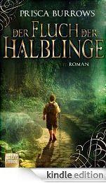 Kindle-eBook: »Der Fluch der Halblinge« von Prisca Burrows