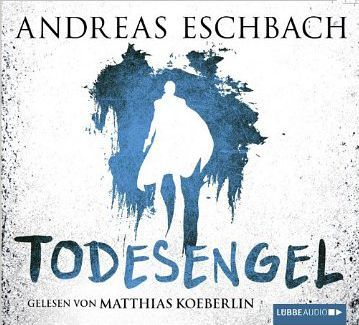 Hörbuch: »Todesengel« von Andreas Eschbach