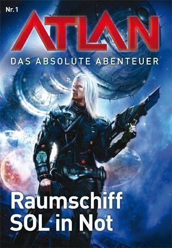 ATLAN - Das absolute Abenteuer: Band 1 »Raumschiff SOL in Not»
